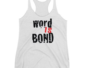 Tank TOP Womens Sleeveless Tank Top Word is Bond STATEMENT CLOTHING Women's Racerback Tank Top Womens Workout Clothing Yoga Top Casual Top