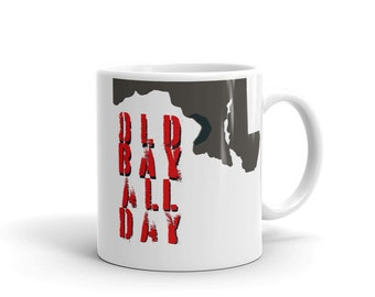 MARYLAND MUG Old Bay All Day Novelty GIFT Mug Coffee Home and Living Drinkware Ceramic Mug Maryland Pride State of Maryland Gift Mug Cup