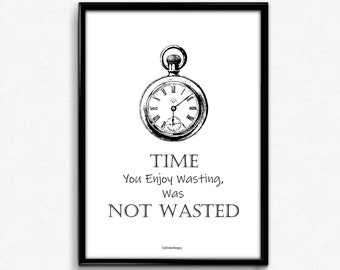 Wasting time quote | Etsy