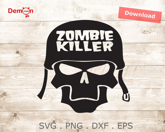 Zombie Killer Army Helmet Cut File For Silhouette Cameo SVG png DXF EPS Instant File Download Cricut