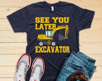 cf9052f5f See You Later Excavator Shirt, Big Truck Shirt, Digger Shirt, Dump Truck, Construction  Birthday Party, Boys Machinery Shirt, Toddler Shirt