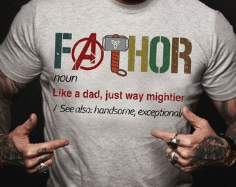 edf3c5ee Fathor Like A Dad Just Way Mightier See Also Handsome Exceptional - Happy Father's  Day Gift- Funny Marvel Avengers Fat Thor EndGame T-shirt