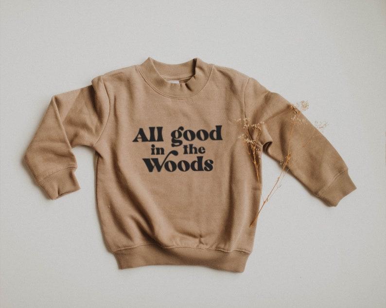ALL GOOD in the WOODS x Fleece Sweatshirt x Modern Screen Printed Kids Sweatshirt x Minimal Screen Printed Design Top x Baby Gift x Kid Gift