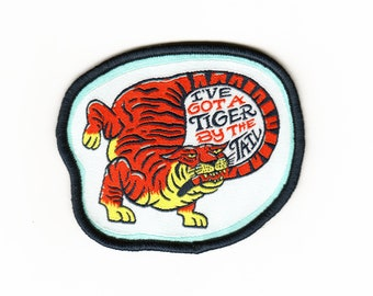 I've Got A Tiger By The Tail Patch