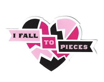 I Fall To Pieces Sticker