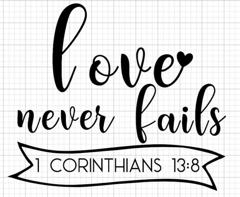 Download Love Never Fails SVG Cut File for Cricut Instant Download ...