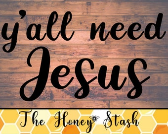 Y'all Need Jesus SVG Cut File for Cricut, Instant Download