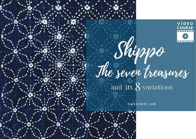 Shippo and its 8 variations Sashiko VIDEO COURSE plus PDF patterns