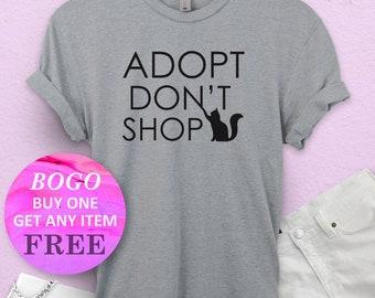 5ed592644dd9 BOGO SALE TODAY: Adopt Don't Shop T-Shirt, Save Animals Shirt, Cute  Birthday Gift, Cat & Dog Shirt, Unisex Ladies Tee, Tee Shirt