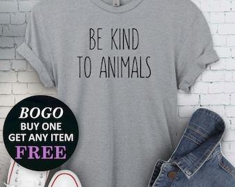 427d5ece80 BOGO SALE TODAY: Be Kind To Animals T-Shirt, Save Animals Shirt, Cute  Birthday Gift, Cat & Dog Shirt, Unisex Ladies Tee, Tee Shirt
