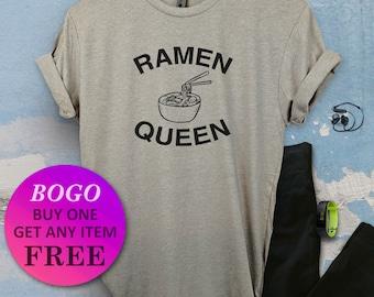 688562fcdf BOGO SALE TODAY: Ramen Queen T-Shirt, Birthday Gift Bff, Funny Pun Shirt,  Birthday Gift, Unisex Ladies Tee, Tee Shirt