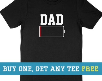 301ef9e4 BOGO SALE TODAY: Dad Battery Low T-Shirt, Dad Shirt, Funny Gift For Husband  Fathers Day Gift, Unisex Mens Tee, Tee Shirt