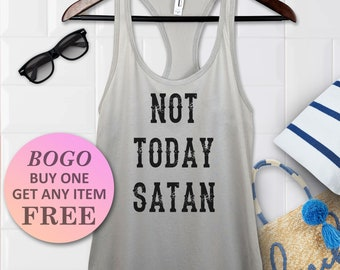 a33fadf77 BOGO SALE TODAY: Not Today Satan Tank Top, Birthday Gift Bff tank, Cute  Funny Racerback Ladies Tank, Womens Fitness Top