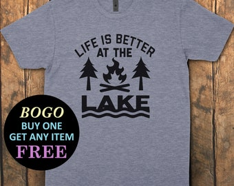 6b0eb7cca84074 BOGO SALE TODAY: Life Is Better At The Lake T-Shirt, Funny Shirt,  Boyfriend, Husband Fathers Day Gift, Unisex Mens Tee, Tee Shirt