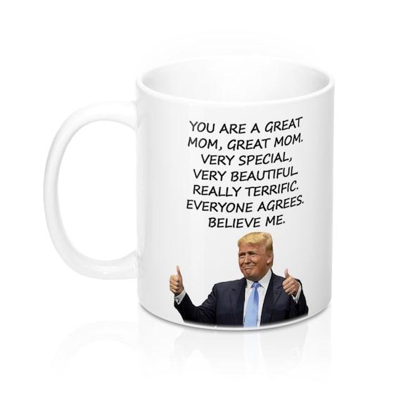 Great Mom Mug Trump Mom Mug Donald Trump Mother/'s Day Mug Gift For Mom
