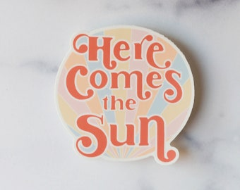 Here Comes the Sun Vinyl Sticker