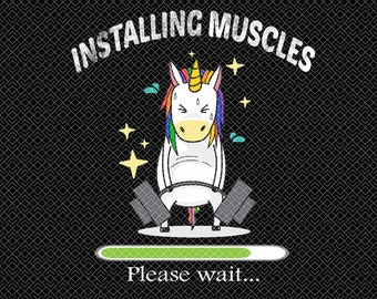 551d3cf0 Installing Muscles, Please Wait for Gym - Hard Unicorn with sport Design -  Unicorn Design Loading bar, Gift for Mama, Papa PNG, SVG, PDF