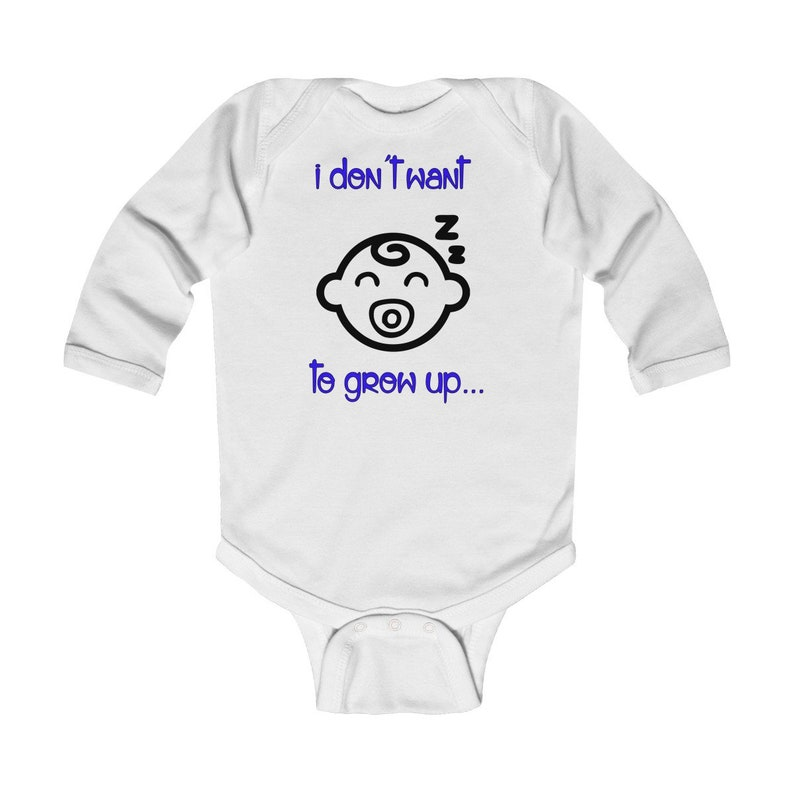 dont want to grow up Infant Long Sleeve Bodysuit