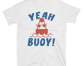 104d4eec yeah buoy shirt , Funny Beach Tshirt , Sarcastic Beach Lover Gift , Yeah  Bouy , Fishing Gift , Sailing Boat Shirt , Boating Gifts