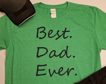3f4ab1904e0 Best dad ever t-shirt. Number one dad shirt. World s greatest dad. Father s  day gift. Funny shirt for dad. Gift idea for him. Funny shirt