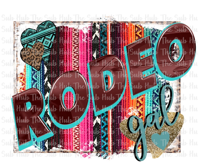 Ready to Press Rodeo Gal Shirt Design Serape Sublimation Transfer