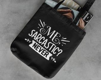 Me, Sarcastic? Never,  13.5x13.5 Canvas Tote Bag, Me Sarcastic Never Tote Bag, Medium Canvas Tote Bag, Me Sarcastic Never, Funny Tote Bag