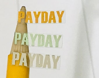 Foiled Mini Payday Stickers,  Mini Payday Sticker, Payday Sticker, Payday Sticker Sheet, Payday Sticker Set, Payday Stickers, Mini Payday