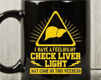 Funny Mug Funny Adult Humor Gift Alcohol Gift Insulated Mug My Check Liver Light Might Come On Soon Engraved Stainless Steel Tumbler