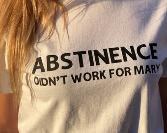 ab2e1a74 Abstinence Didn't Work For Mary