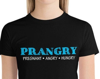 196fc369d9bc5 Prangry Pregnant, Angry, Hungry Pregnancy Maternity Tshirt For Women Funny  Short sleeve Maternity Announcement women's t-shirt