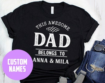 d9563fcfb Dad Belongs TO Personalized T Shirt, Custom Children Name, Father's Day  Gift, I Love My Dads, TWO dad gift, Amazing Gift