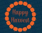 Fall Svg - Fall Saying SVG - Fall wreath SVG - Harvest Wreath Svg - Pumpkin Wreath Svg - Autumn Svg - Fall Quote Svg - Fall Quotes Svg - PNG
