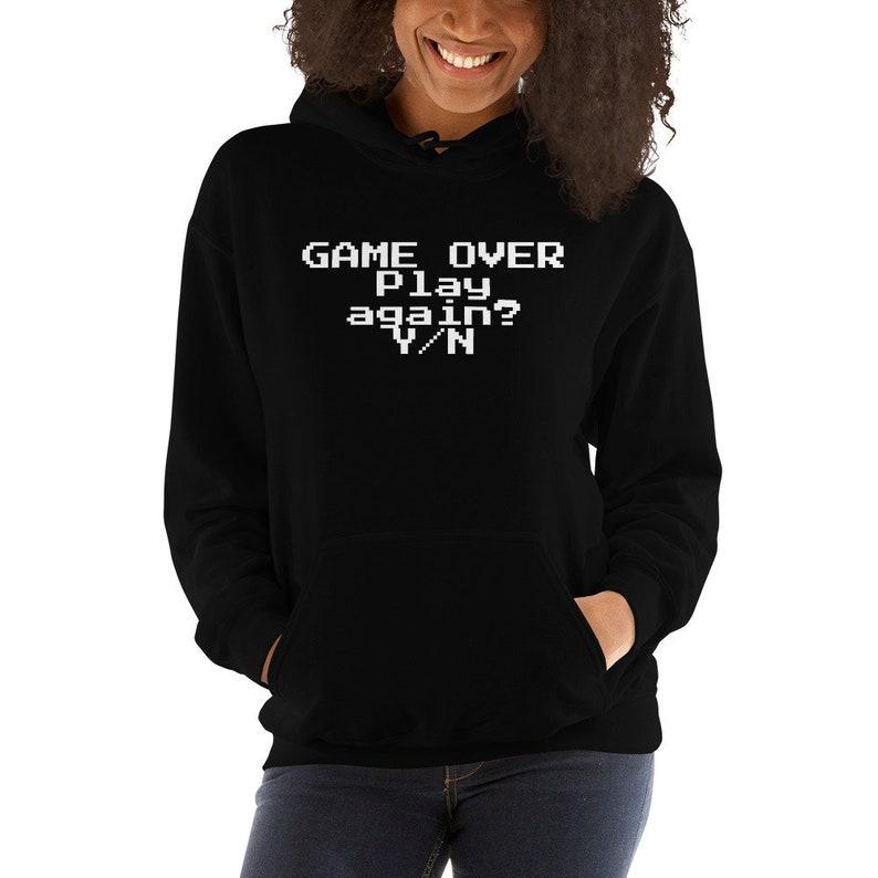 outdoor gaming geek jumper Game Over woman sweatshirt video games playing hoodie gift sweater girlfriend wife partner