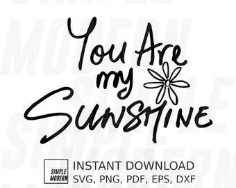 Hand Lettering You Are My Sunshine SVG Files for Cricut, Quote with a Cute Flower Sketch, Instant Download Vector for Cutting or Printing