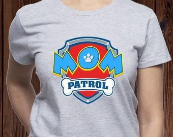 4ec7655d Mom Patrol shirt; Paw Patrol tshirt; Paw Patrol Mom shirt; Gift for Mommy;  Mothers Day gift; Mother's birthday gift; womens tee; Mama; (M02)