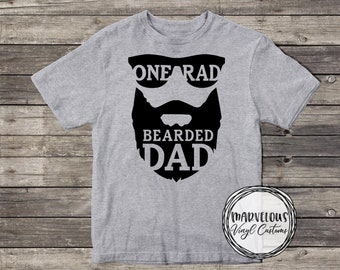 96e08f33c Bearded Dad Shirt - One Rad Bearded Dad - Bad Ass Bearded Dad - Father's  Day Shirt - Beard Dad - Fuzzy - Facial Hair - Men - Daddy - Father