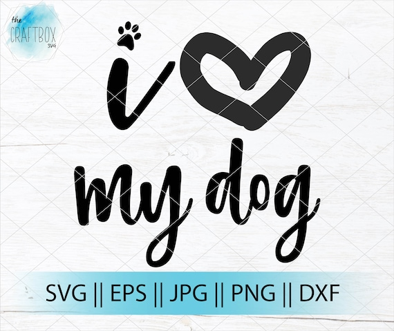 I Love My Dog Love Dog Heart Paw Print Svg Png Cricut Etsy