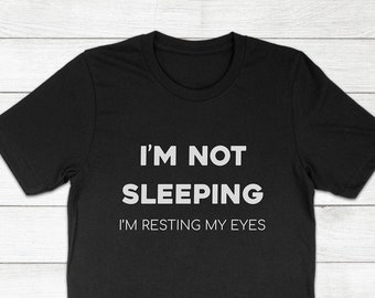 d77ae0253 I'm Not Sleeping I'm Resting My Eyes, Funny Saying Quote Phrase, Dad Shirt,  Sleep Nap Tee - Unisex Crewneck Short Sleeve Adults Kids T-Shirt