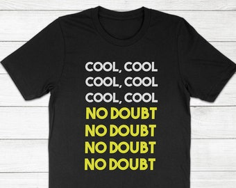 964a507c Brooklyn Nine Nine 99 Cool Cool No Doubt Funny TV Show Fan Gift B99 Quote  Saying Phrase - Unisex Crewneck Short Sleeve Adults Kids T-Shirt