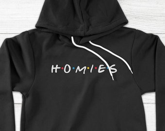 d304695b755add Homies Friends 90's TV Show Parody Title Logo Slogan, BFF Best Friend  Birthday Gift, Matching - Adults Unisex Pullover Hoodie Hooded Sweater