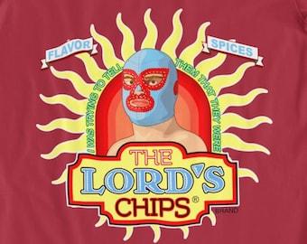 The Lord's Chips — Nacho Libre T-Shirt (Ignacio Version) — Funny Movie Quote Shirt — Men/Unisex