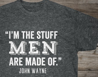 9dbcdef5 John Wayne Quote, Men's Shirt, Manly Tee, Cowboy Quote, Western Wear
