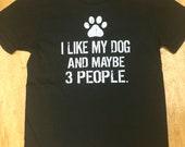I like my dog...