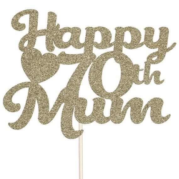 Happy 70th Birthday Mom Mum Glitter Cake Topper Mother Cake Etsy