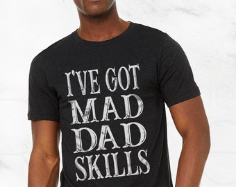 e0cde368 I've Got Mad Dad Skills Shirt, fathers day gift, funny tshirt, plus size  clothing, tumblr shirt, dad gift dad shirt gifts for men papa shirt