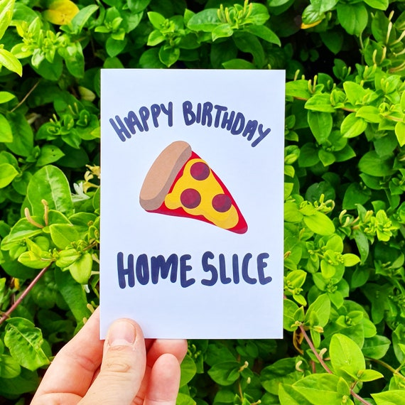 Homeslice Pizza Birthday Card Funny Food Card Bestfriend Card Food Lover Birthday Card Pizza Bestfriend Card Card For Him