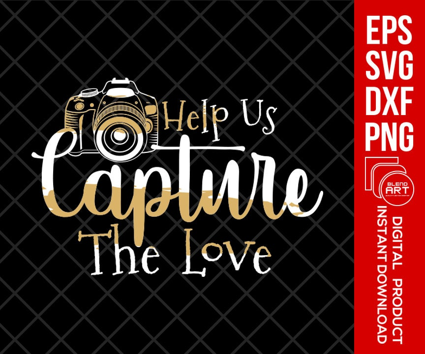 Help Us Capture The Love svg | Camera svg | Hand Lettered silhouette | svg  | dxf | png | eps | clipart | cricut cut file | design space |