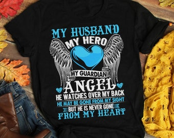 92e17808 T-shirt, My husband my hero my guardian angel T-shirt, gifts for husband,  husband shirts, hero shirts, guardian angel shirts, heart shirts