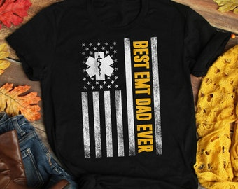 5957c0761 Best EMT Dad Ever American Flag Fathers Day T-Shirt, American Flag tee shirt,  EMT lovers shirt, EMT tshirt, Dad gift, nuring shirt, doctor