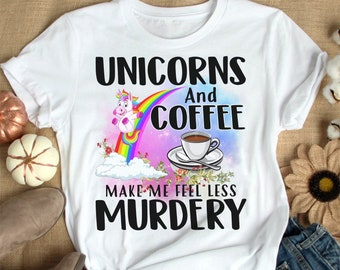 b2b0e4fe Unicorn And Coffee Make Me Feel Less Murdery Funny T-Shirt, Yoga and coffee  lovers, Unicorn & coffee tshirt, coffee Unicorn tee, father gift